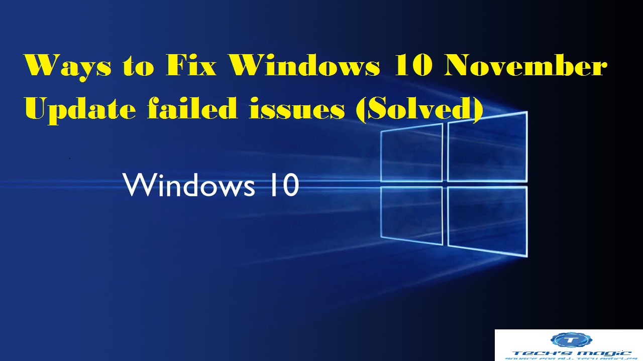 Ways to Fix Windows 10 November Update failed issues (Solved)