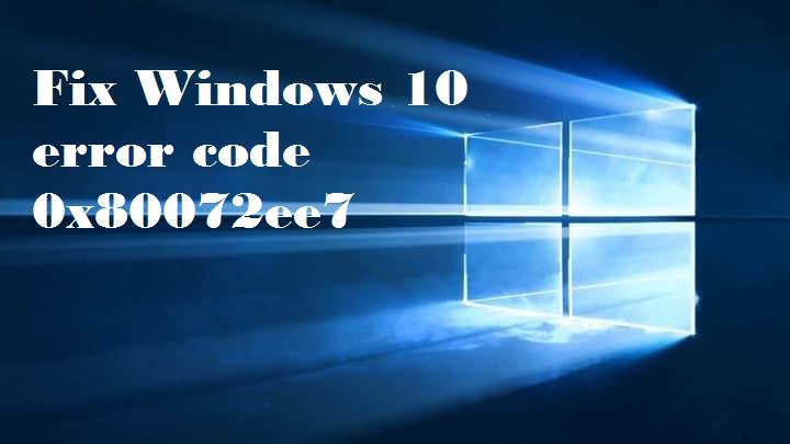 Windows 10 error code 0x80072ee7