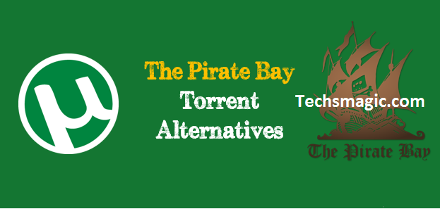 the best pirate bay alternatives that work in 2018
