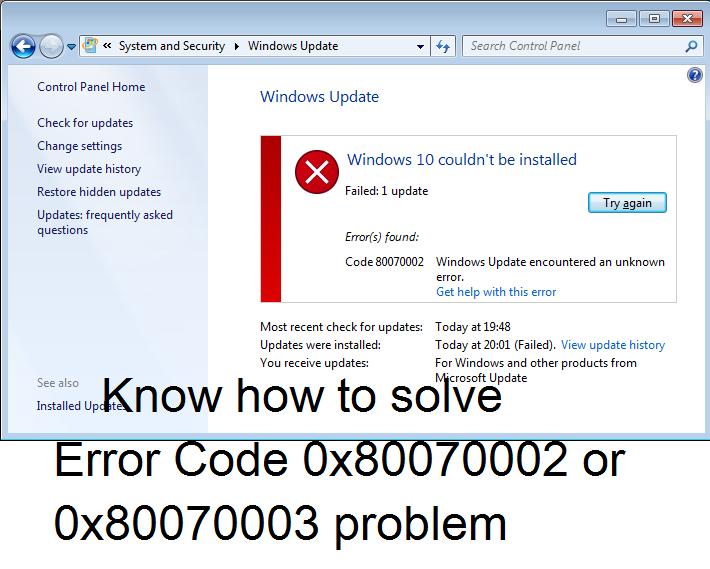 Tips to fix Windows 10 Update Error Code 0x80070002/0x80070003 issue