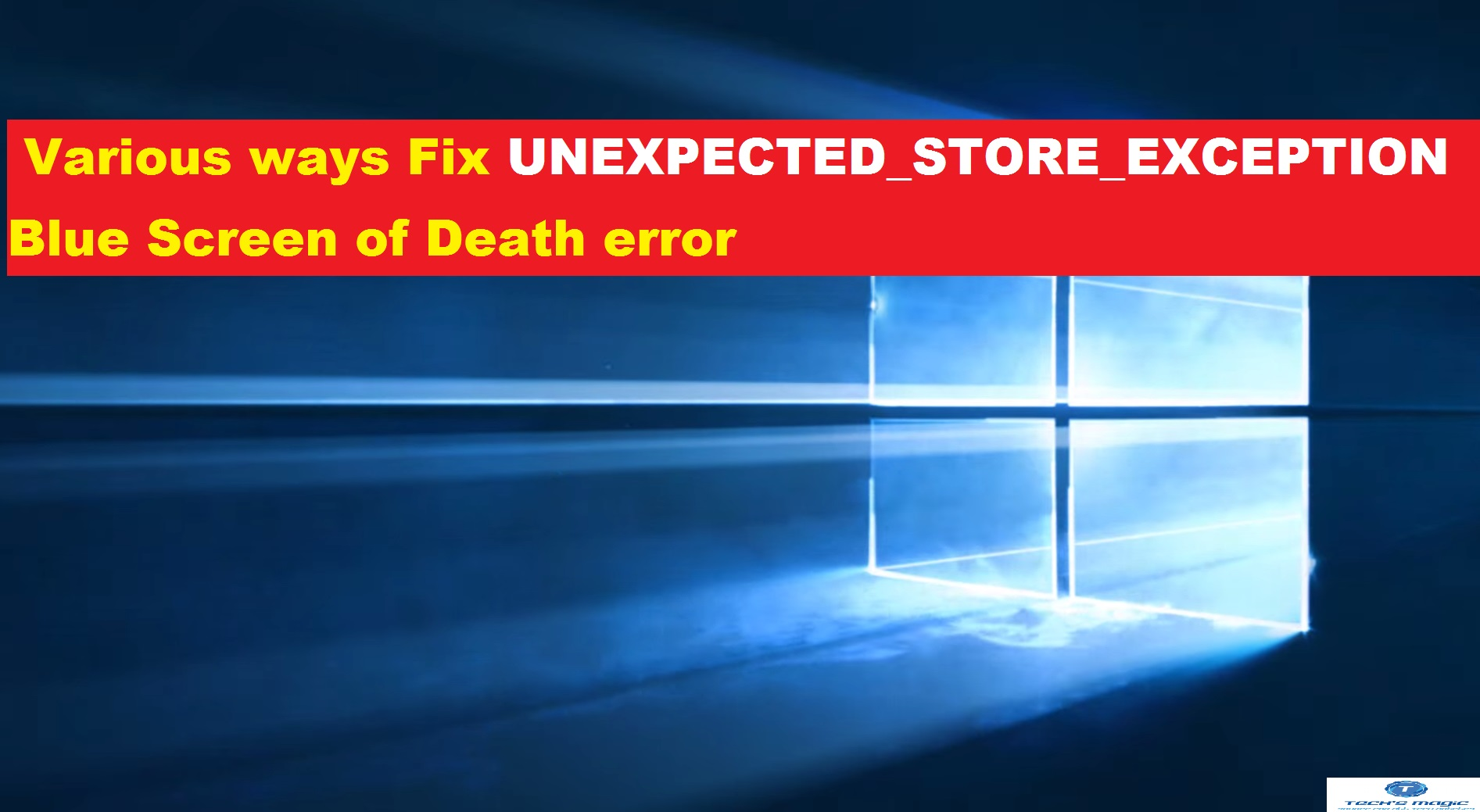 Know how to Fix UNEXPECTED_STORE_EXCEPTION Blue Screen of