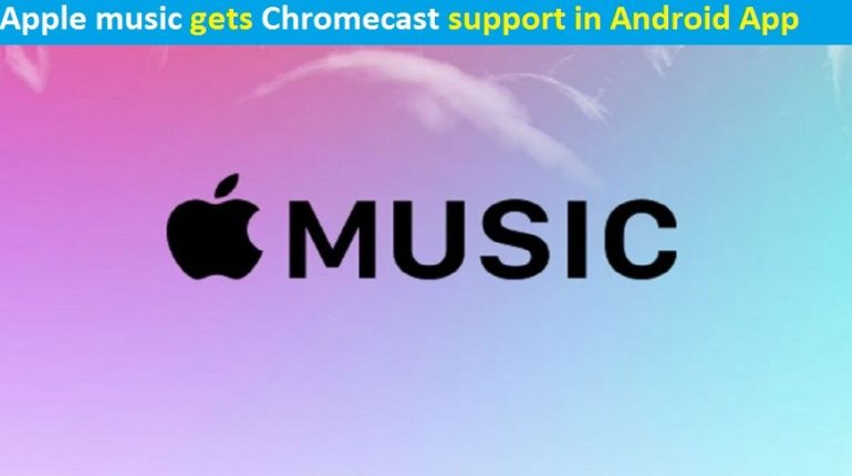Apple music Chromecast support