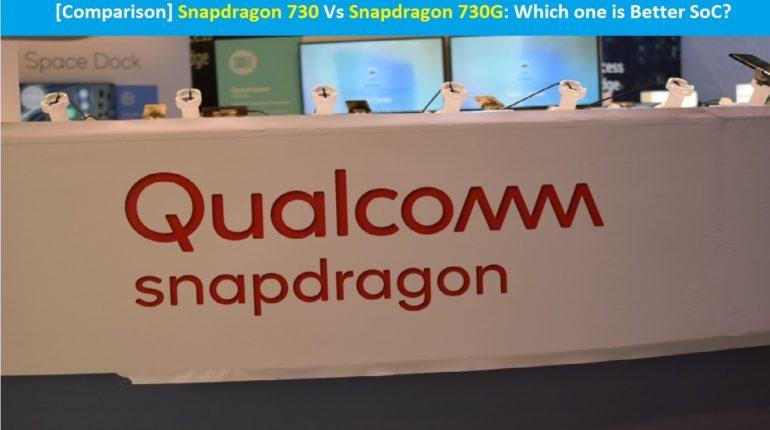 Snapdragon 730 Vs Snapdragon 730G