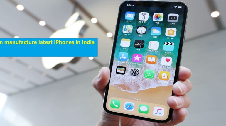Foxconn manufacture latest iPhones in India