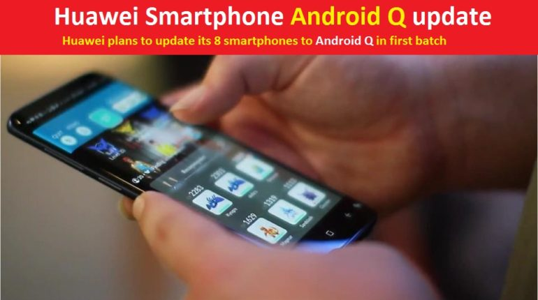 Huawei Smartphone Android Q update
