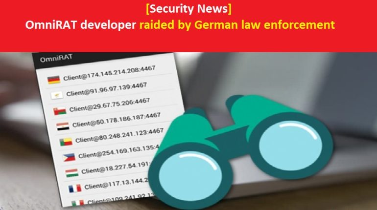 OmniRAT developer raided by German law enforcement: Seized the Laptop and computers