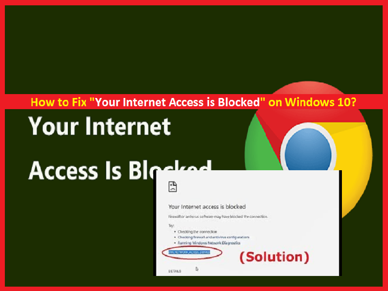 How To Fix Your Internet Access Is Blocked Error On Windows 10