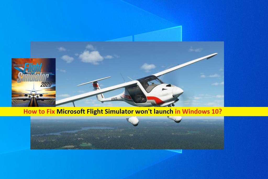 How to Fix Microsoft Flight Simulator won't launch in ...